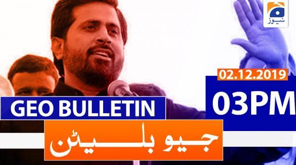 Geo Bulletin - 03 PM | 2nd December 2019