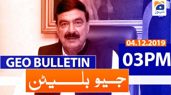 Geo Bulletin - 03 PM | 4th December 2019