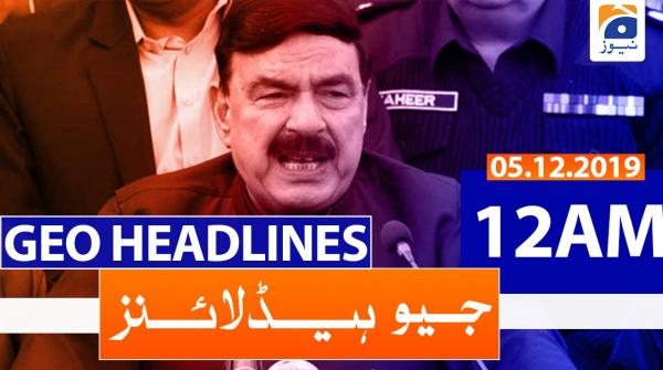 Geo Headlines 12 AM | 5th December 2019