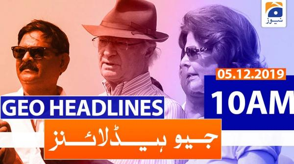 Geo Headlines 10 AM | 5th December 2019