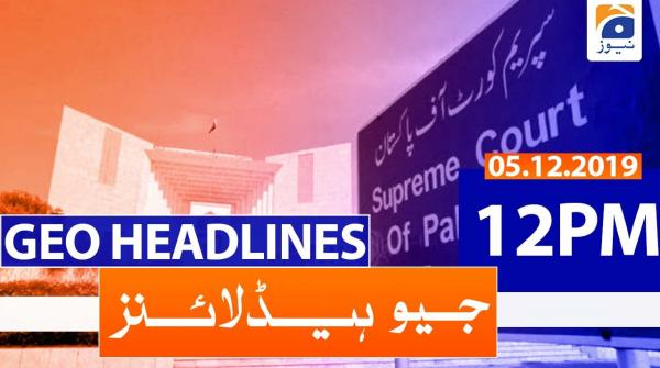 Geo Headlines 12 PM | 5th December 2019