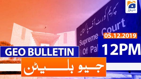 Geo Bulletin - 12 PM | 5th December 2019