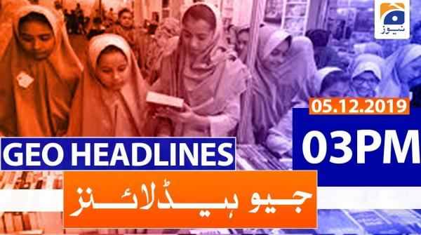 Geo Headlines 03 PM | 5th December 2019