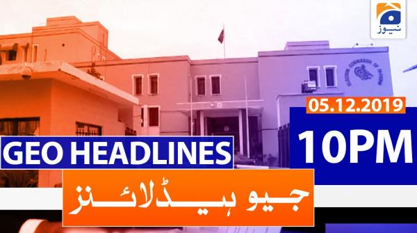 Geo Headlines 10 PM | 5th December 2019
