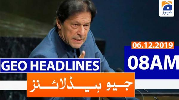 Geo Headlines 08 AM | 6th December 2019