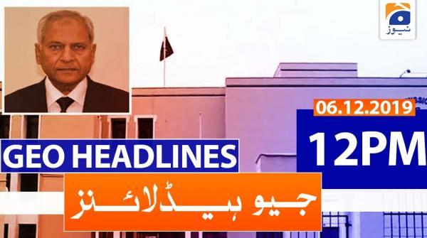 Geo Headlines 12 PM | 6th December 2019