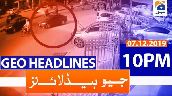 Geo Headlines 10 PM | 7th December 2019