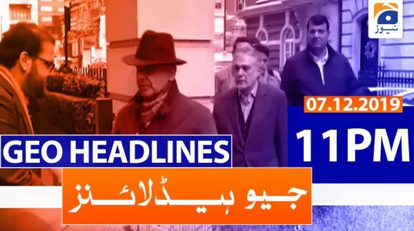 Geo Headlines 11 PM | 7th December 2019