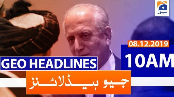 Geo Headlines 10 AM | 8th December 2019