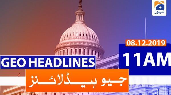 Geo Headlines 11 AM | 8th December 2019