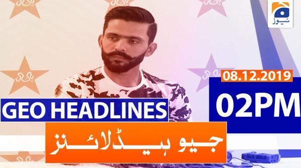 Geo Headlines 02 PM | 8th December 2019