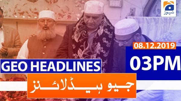 Geo Headlines 03 PM | 8th December 2019