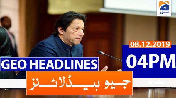 Geo Headlines 04 PM | 8th December 2019