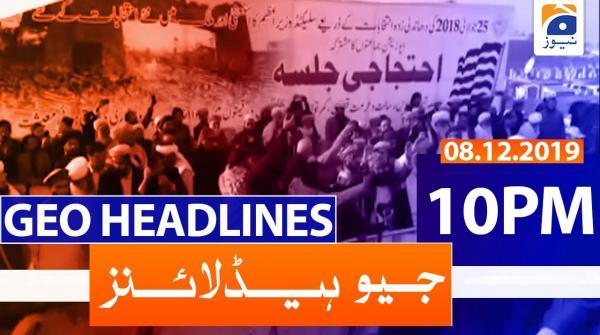 Geo Headlines 10 PM | 8th December 2019