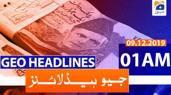 Geo Headlines 01 AM | 9th December 2019