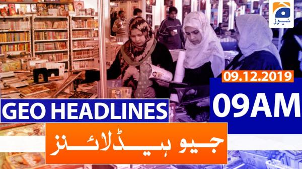 Geo Headlines 09 AM | 9th December 2019