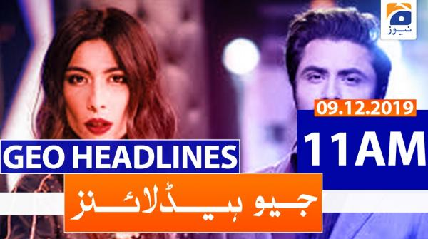Geo Headlines 11 AM | 9th December 2019