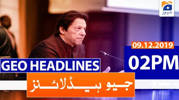 Geo Headlines 02 PM | 9th December 2019