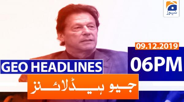 Geo Headlines 06 PM | 9th December 2019