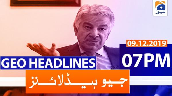 Geo Headlines 07 PM | 9th December 2019