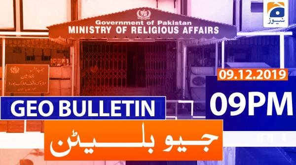 Geo Bulletin 09 PM | 9th December 2019
