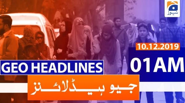 Geo Headlines 01 AM | 10th December 2019