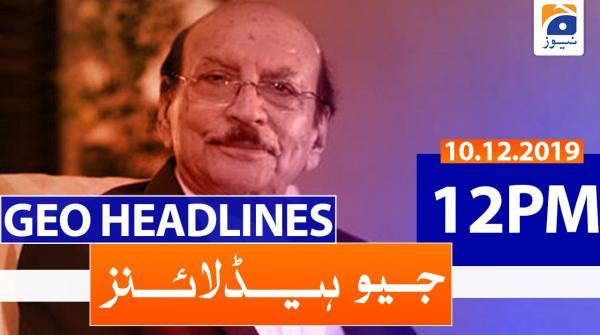 Geo Headlines 12 PM | 10th December 2019