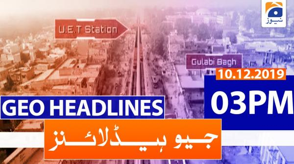 Geo Headlines 03 PM | 10th December 2019