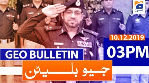 Geo Bulletin - 03 PM | 10th December 2019