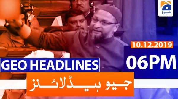 Geo Headlines 06 PM | 10th December 2019