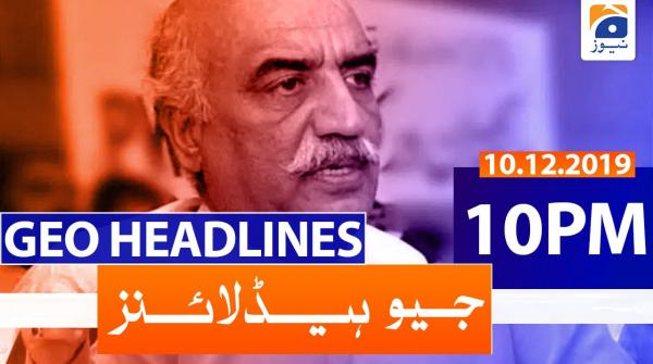 Geo Headlines 10 PM | 10th December 2019