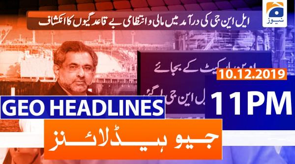 Geo Headlines 11 PM | 10th December 2019