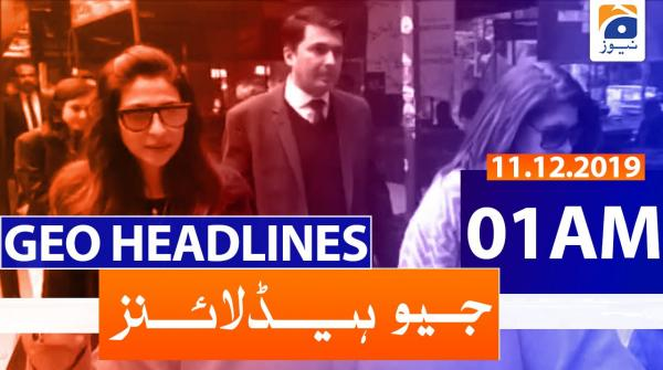 Geo Headlines 01 AM | 11th December 2019