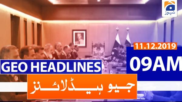 Geo Headlines 09 AM | 11th December 2019