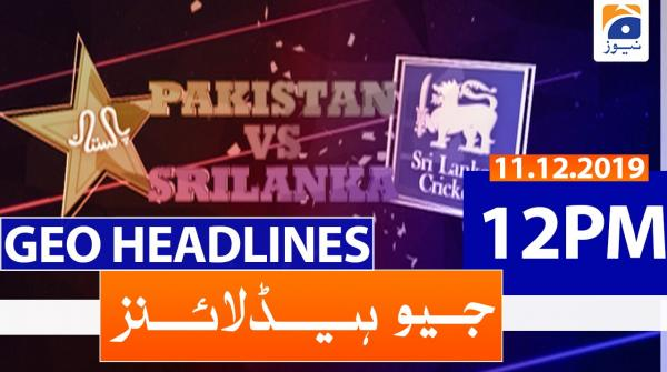 Geo Headlines 12 PM | 11th December 2019