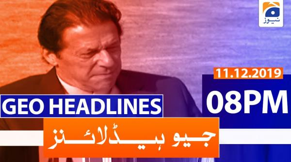 Geo Headlines 08 PM | 11th December 2019