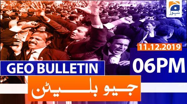 Geo Bulletin 06 PM | 11th December 2019