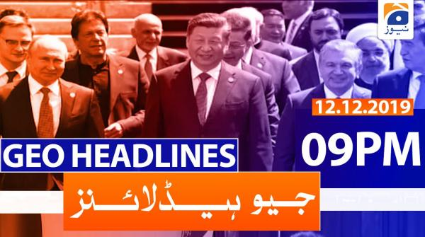 Geo Headlines 09 PM | 12th December 2019