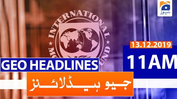 Geo Headlines 11 AM | 13th December 2019