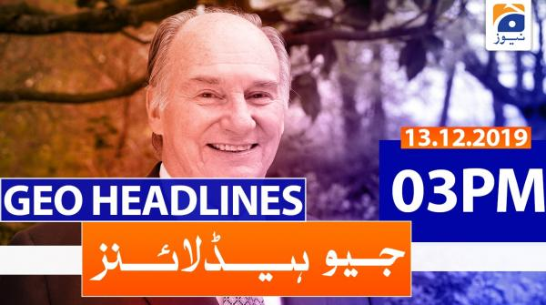 Geo Headlines 03 PM | 13th December 2019