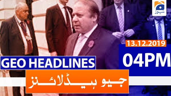 Geo Headlines 04 PM | 13th December 2019