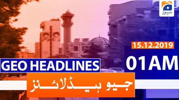 Geo Headlines 01 AM |15th December 2019