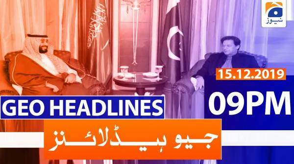 Geo Headlines 09 PM | 15th December 2019