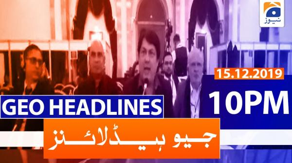 Geo Headlines 10 PM | 15th December 2019