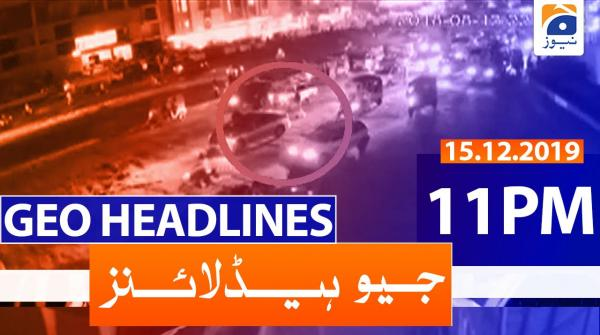 Geo Headlines 11 PM | 15th December 2019