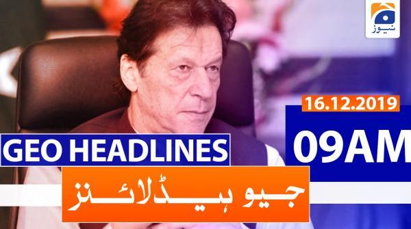 Geo Headlines 09 AM |16th December 2019