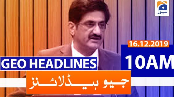 Geo Headlines 10 AM |16th December 2019