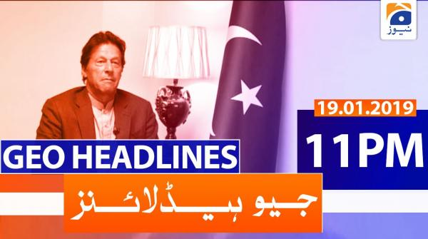 Geo Headlines 11 PM | 19th January 2020