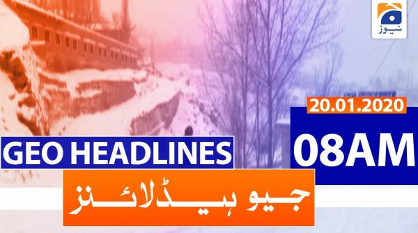 Geo Headlines 08 AM | 20th January 2020