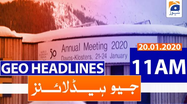 Geo Headlines 11 AM | 20th January 2020